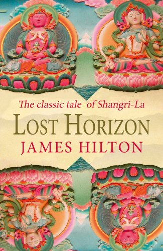 Lost Horizon: The Classic Tale Of Shangri-La By James Hilton
