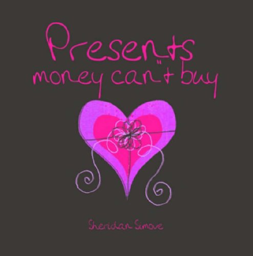 Presents Money Can't Buy By Sheridan Simove