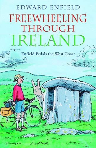 Freewheeling Through Ireland By Edward Enfield