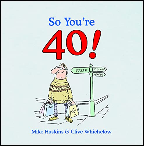 So You're 40 By Clive Whichelow