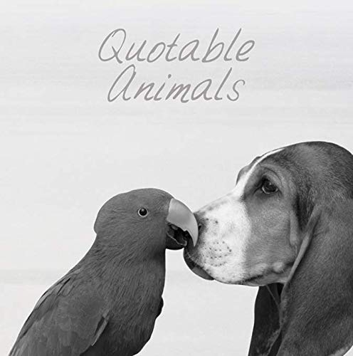 Quotable Animals By Milly Brown