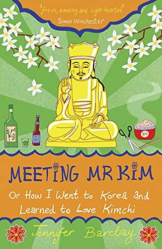 Meeting Mr Kim By Jennifer Barclay