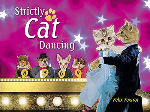 Strictly Cat Dancing By Felix Foxtrot