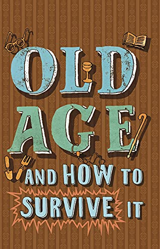 Old Age and How to Survive it by Edward Enfield