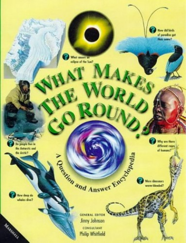 What Makes the World Go Round? By Jinny Johnson