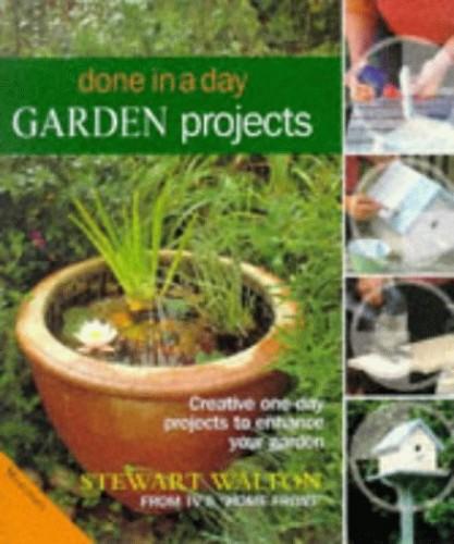 Done in a Day Garden Projects By Stewart Walton