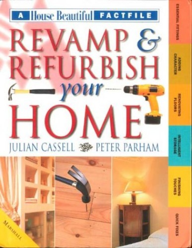 Revamp and Refurbish Your Home By Julian Cassell