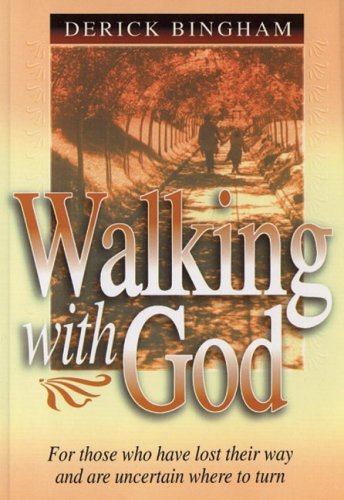 Walking with God By Derick Bingham