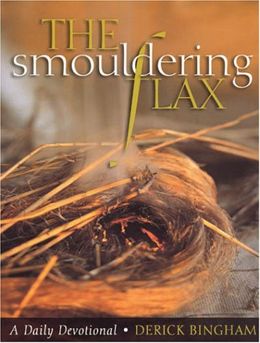 The Smouldering Flax By Derick Bingham