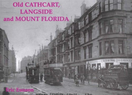 Old Cathcart, Langside and Mount Florida By Eric Eunson