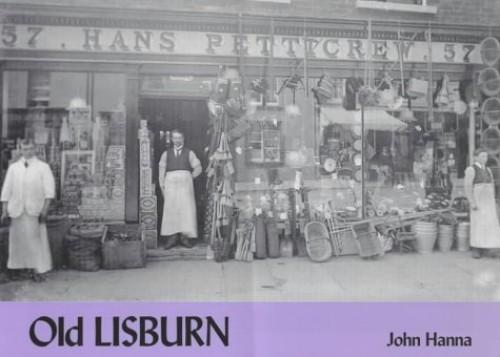 Old Lisburn By John Hanna