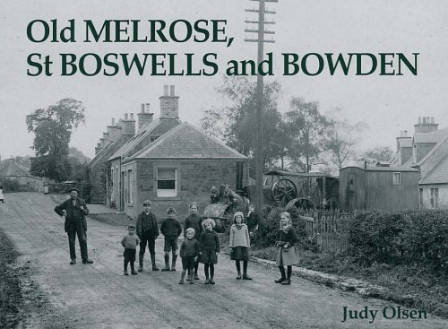Old Melrose, St Boswells and Bowden By Judy Olsen