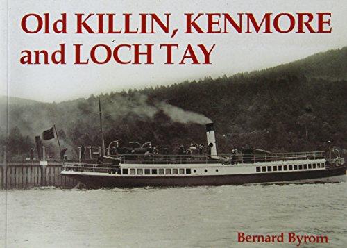 Old Killin, Kenmore and Loch Tay By Bernard Byrom