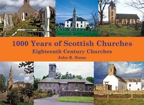 1,000 Years of Scottish Churches By John Hume