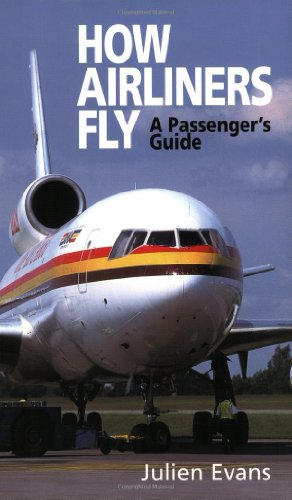 How Airliners Fly (Passenger's Guide) By Julien Evans