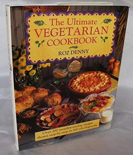 The Ultimate Vegetarian Cookbook by Roz Denny