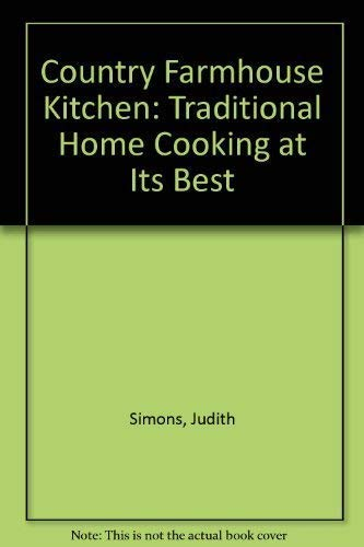 Country Farmhouse Kitchen Traditional Home Cooking at it's Best By Judith Simons