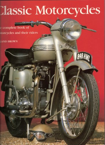 Classic Motorcycles By Roland Brown