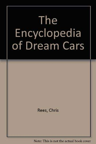 The Encyclopedia of Dream Cars by Chris Rees