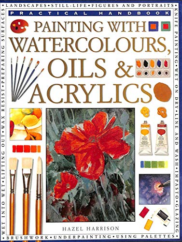 How to Paint with Watercolour, Oil and Acrylic by Hazel Harrison