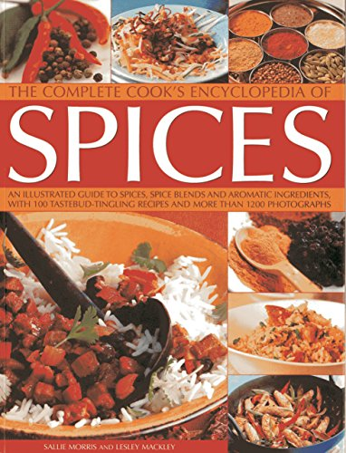 Complete Cook's Encyclopedia of Spices By Sallie & Mackley, Lesley Morris