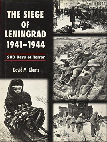 Seige of Leningrad 1941-1944 By Colonel David M. Glantz