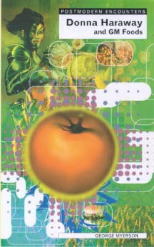 Donna Haraway and Genetic Foods By George Myerson