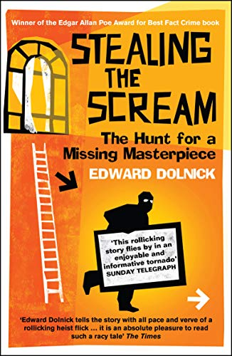 Stealing the Scream By Edward Dolnick