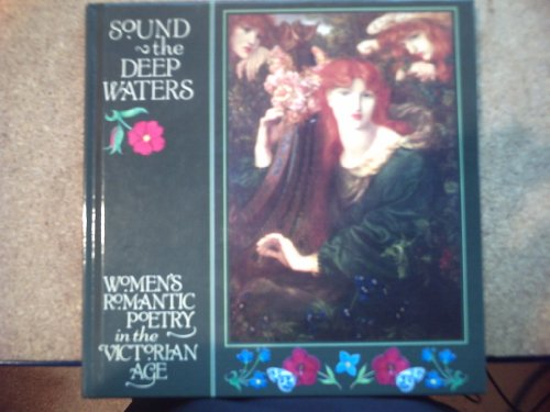 Sound the Deep Waters Women's Romantic Poetry in the Victorian Age