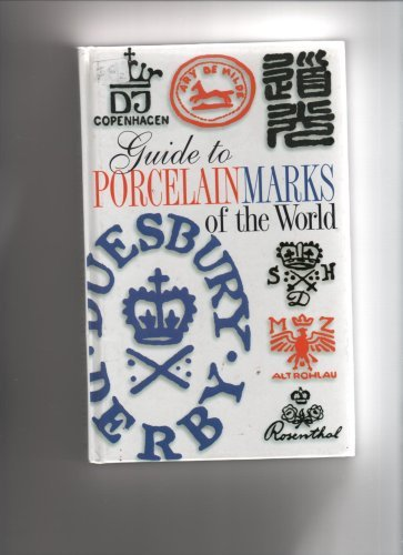 GUIDE TO PORCELAIN MARKS OF THE WORLD By EMANUEL POCHE