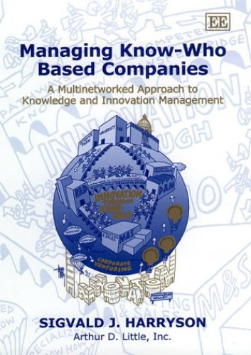 Managing Know-Who Based Companies By Sigvald J. Harryson