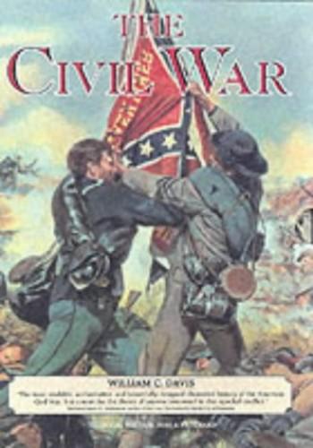 "The Civil War Trilogy: ""Battlefields of the Civil War"", ""Commanders of the Civil War"", ""Fighting Men of the Civil War"" by William C. Davis"