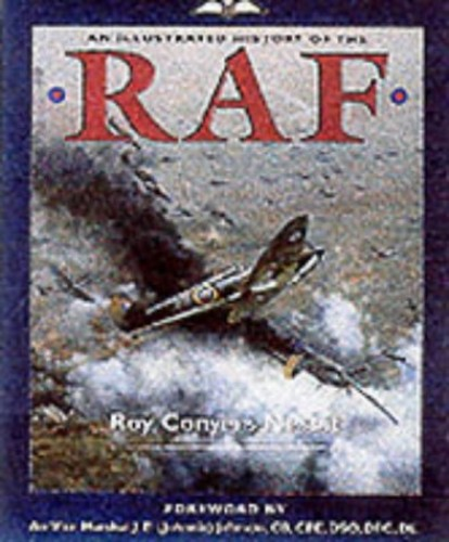 An Illustrated History of the RAF by Roy Conyers Nesbit