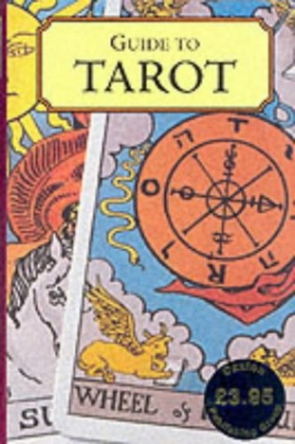 Guide to Tarot By Sarah Kettlewell