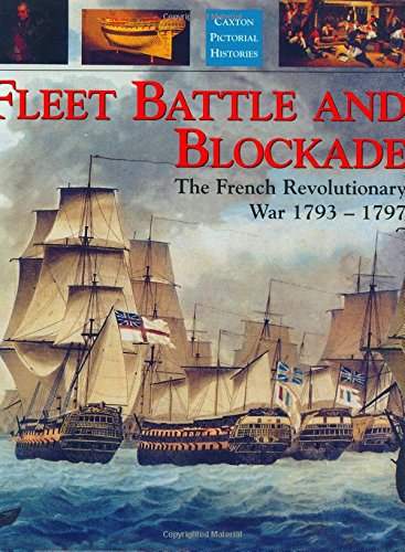 Fleet Battle and Blockade: The French Revolutionary War 1793-1797 by Robert Gardiner