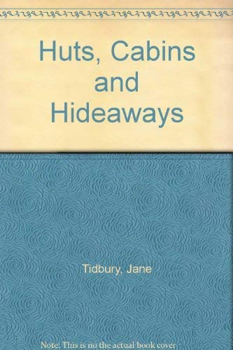 Huts, Cabins And Hideaways