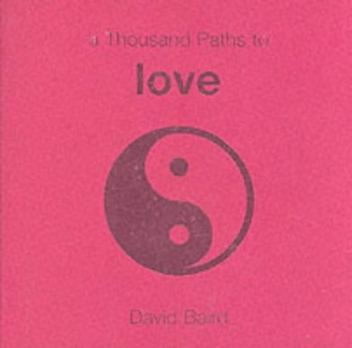 A Thousand Paths to Love By David Baird