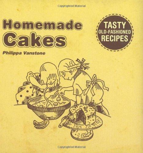 Homemade Cakes: Tasty Old Fashioned Recipes by Vanstone, Phillippa Hardback The