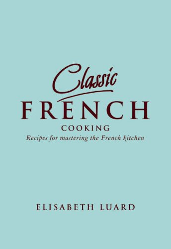 Classic French Cooking By Elisabeth  Luard