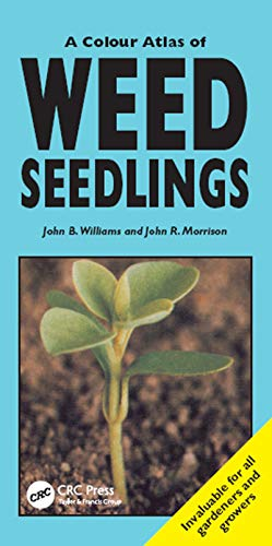 A Colour Atlas of Weed Seedlings By John B. Williams