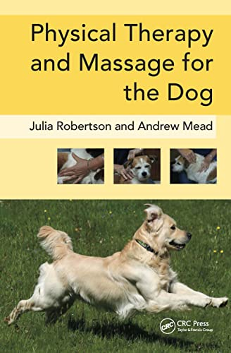 Physical Therapy and Massage for the Dog by Julia Robertson