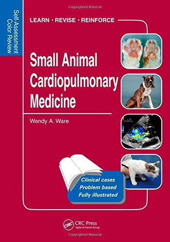 Small Animal Cardiopulmonary Medicine: Self-Assessment Color Review by Wendy A. Ware