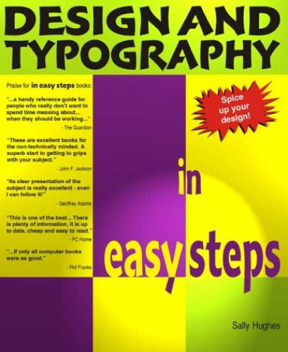 Design and Typography in Easy Steps By Sally Hughes