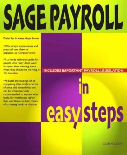 Sage Payroll In Easy Steps (In Easy Steps Series) By Gillian Gilert