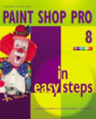 Paint Shop Pro 8 in Easy Steps by Stephen Copestake