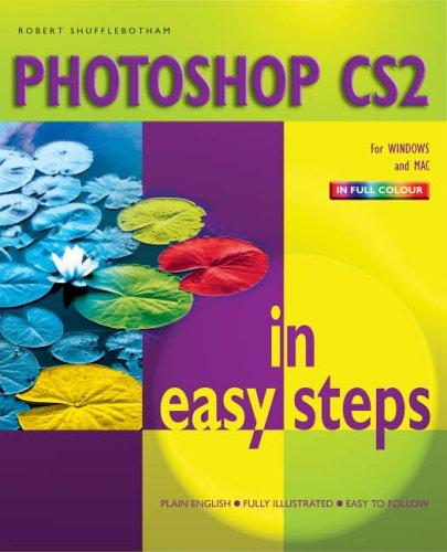 PhotoShop CS2 in Easy Steps By Robert Shufflebotham