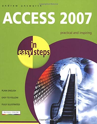 Access 2007 in Easy Steps By Andrew Unsworth