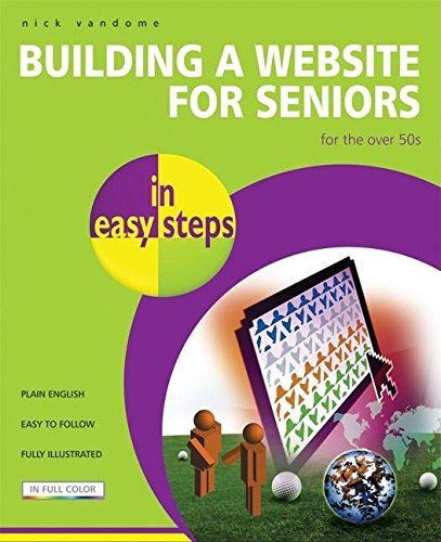 Building a Website for Seniors in Easy Steps By Nick Vandome