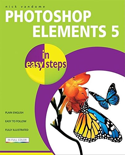 Photoshop Elements 5 in Easy Steps By Nick Vandome