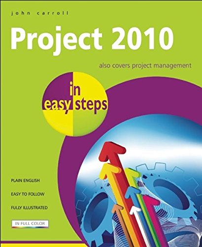 Project 2010 In Easy Steps: Also Covers Project Management By John Carroll
